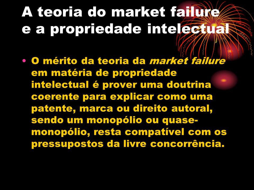 A teoria do market failure e a propriedade intelectual O mérito da teoria da market failure em matéria de propriedade intelectual é prover uma doutrin