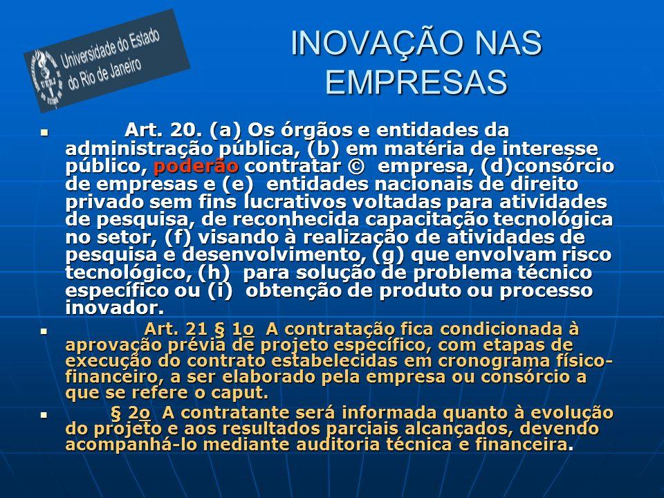 INOVAÇÃO NAS EMPRESAS Art. 20. (a) Os órgãos e entidades da administração pública, (b) em matéria de interesse público, poderão contratar © empresa, (