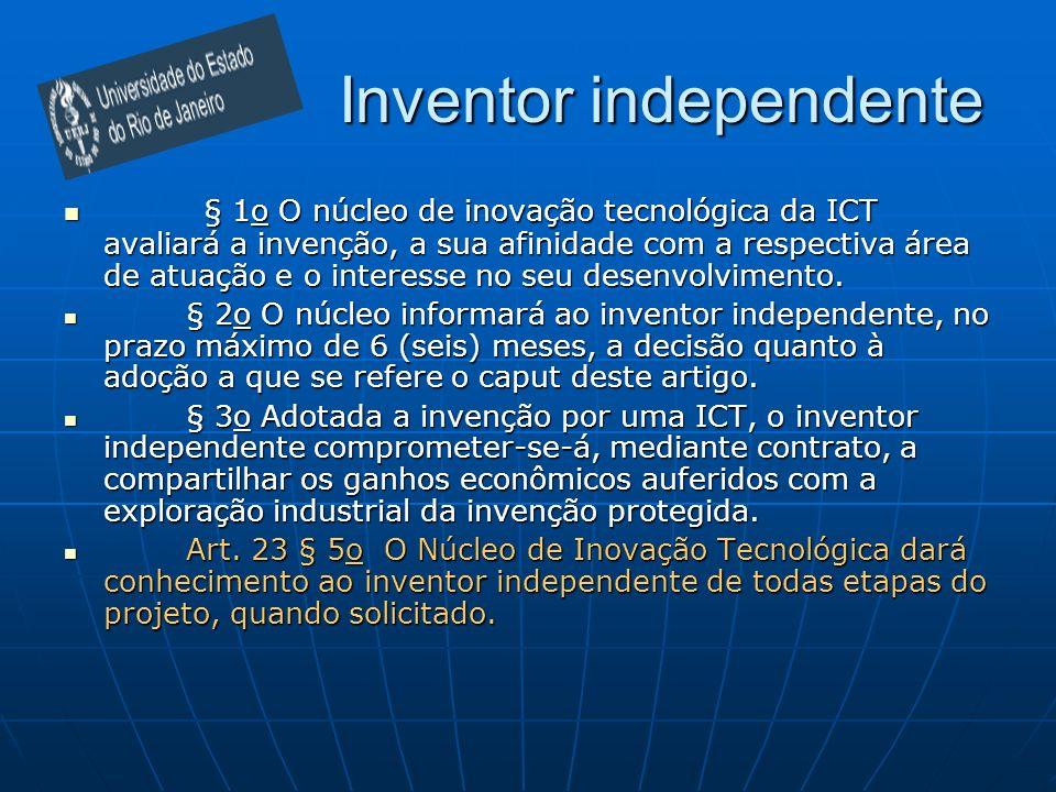 Inventor independente § 1o O núcleo de inovação tecnológica da ICT avaliará a invenção, a sua afinidade com a respectiva área de atuação e o interesse