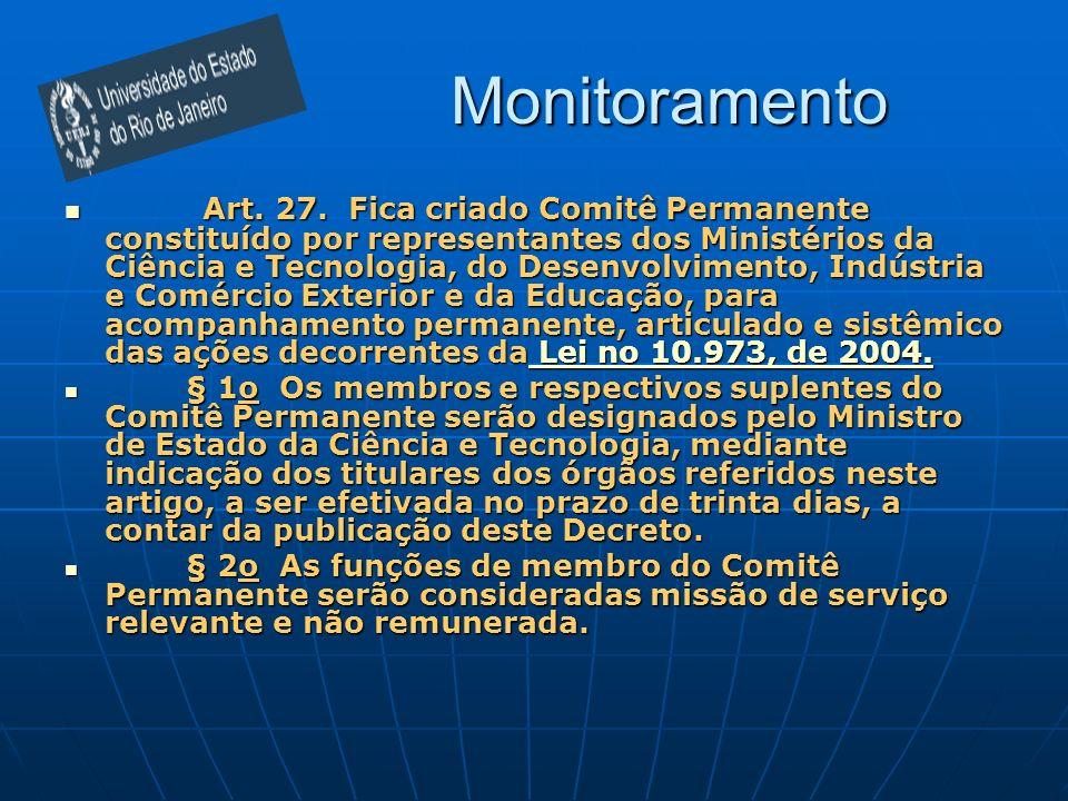 Monitoramento Art. 27. Fica criado Comitê Permanente constituído por representantes dos Ministérios da Ciência e Tecnologia, do Desenvolvimento, Indús