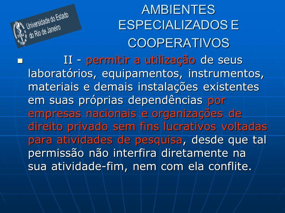 AMBIENTES ESPECIALIZADOS E COOPERATIVOS II - permitir a utilização de seus laboratórios, equipamentos, instrumentos, materiais e demais instalações ex
