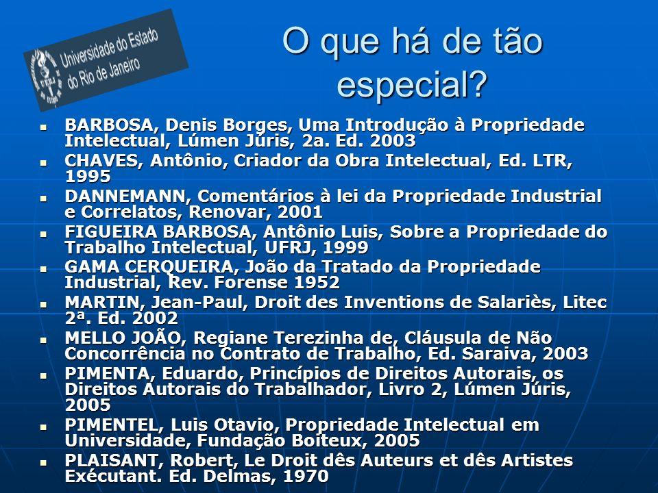 O que há de tão especial? BARBOSA, Denis Borges, Uma Introdução à Propriedade Intelectual, Lúmen Júris, 2a. Ed. 2003 BARBOSA, Denis Borges, Uma Introd