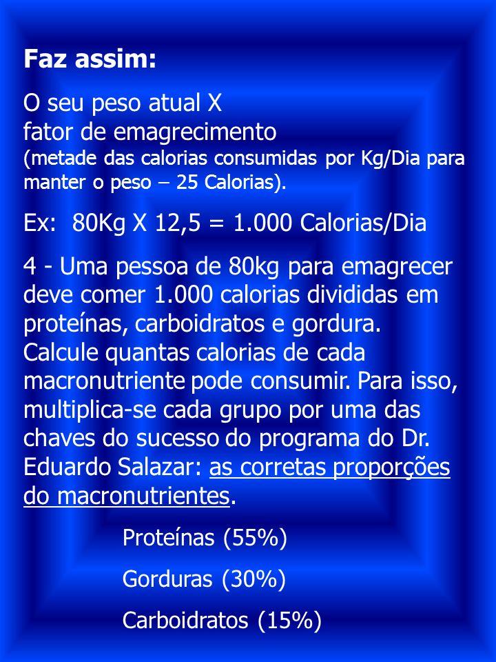 Faz assim: O seu peso atual X fator de emagrecimento (metade das calorias consumidas por Kg/Dia para manter o peso – 25 Calorias). Ex: 80Kg X 12,5 = 1