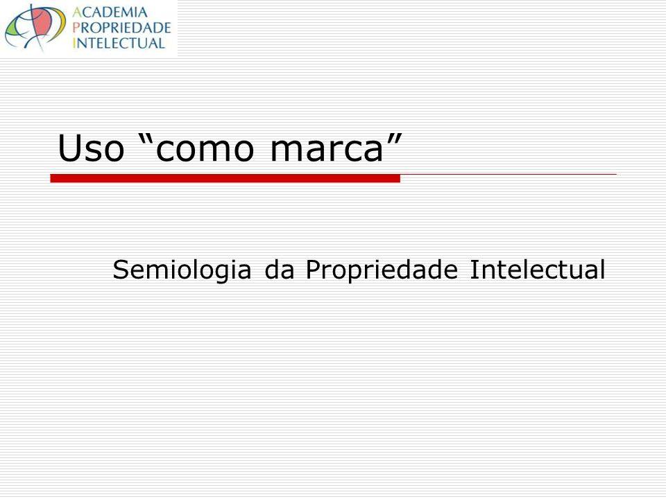Uso como marca Semiologia da Propriedade Intelectual