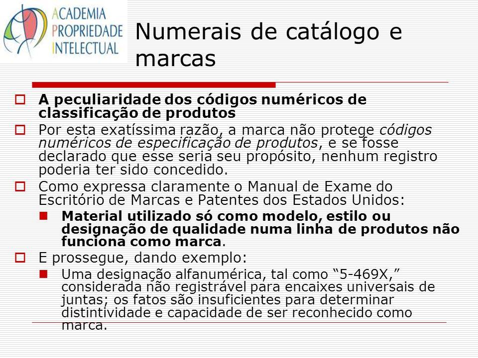 A peculiaridade dos códigos numéricos de classificação de produtos Por esta exatíssima razão, a marca não protege códigos numéricos de especificação d
