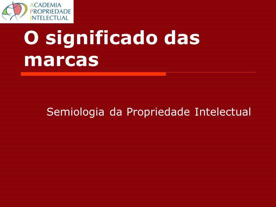 O significado das marcas Semiologia da Propriedade Intelectual