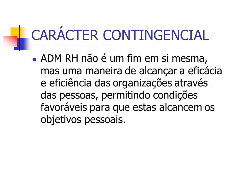 ADM RH não é um fim em si mesma, mas uma maneira de alcançar a eficácia e eficiência das organizações através das pessoas, permitindo condições favorá