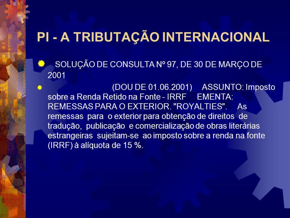 PI - A TRIBUTAÇÃO INTERNACIONAL SOLUÇÃO DE CONSULTA Nº 06, DE 20 DE ABRIL DE 2001 (DOU DE 25.04.2001) ASSUNTO: Imposto sobre a Renda Retido na Fonte -