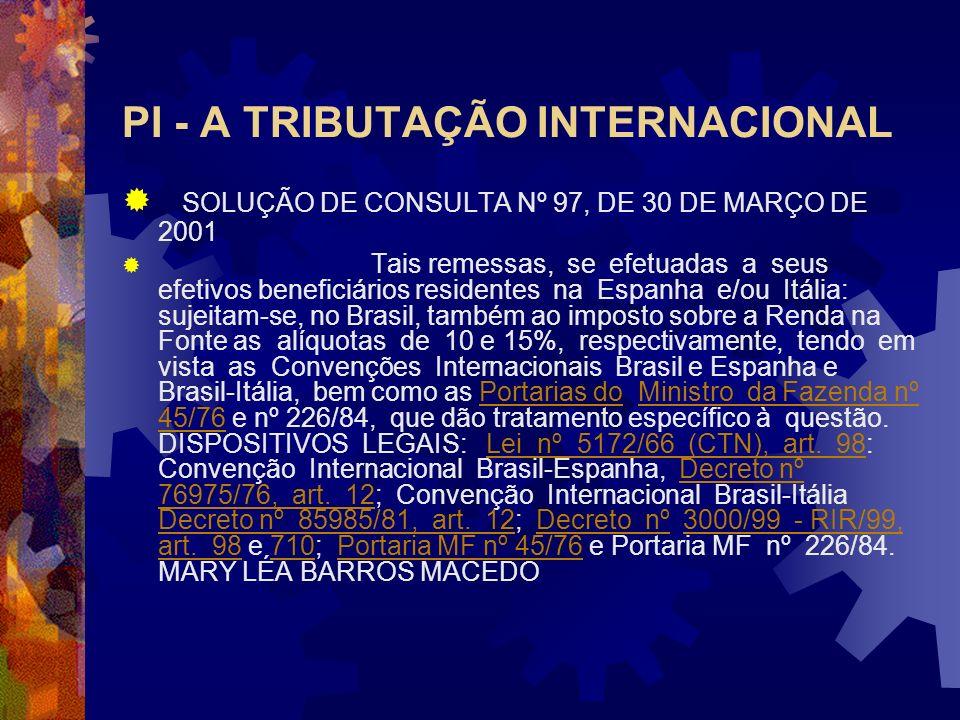 PI - A TRIBUTAÇÃO INTERNACIONAL SOLUÇÃO DE CONSULTA Nº 97, DE 30 DE MARÇO DE 2001 (DOU DE 01.06.2001) ASSUNTO: Imposto sobre a Renda Retido na Fonte -