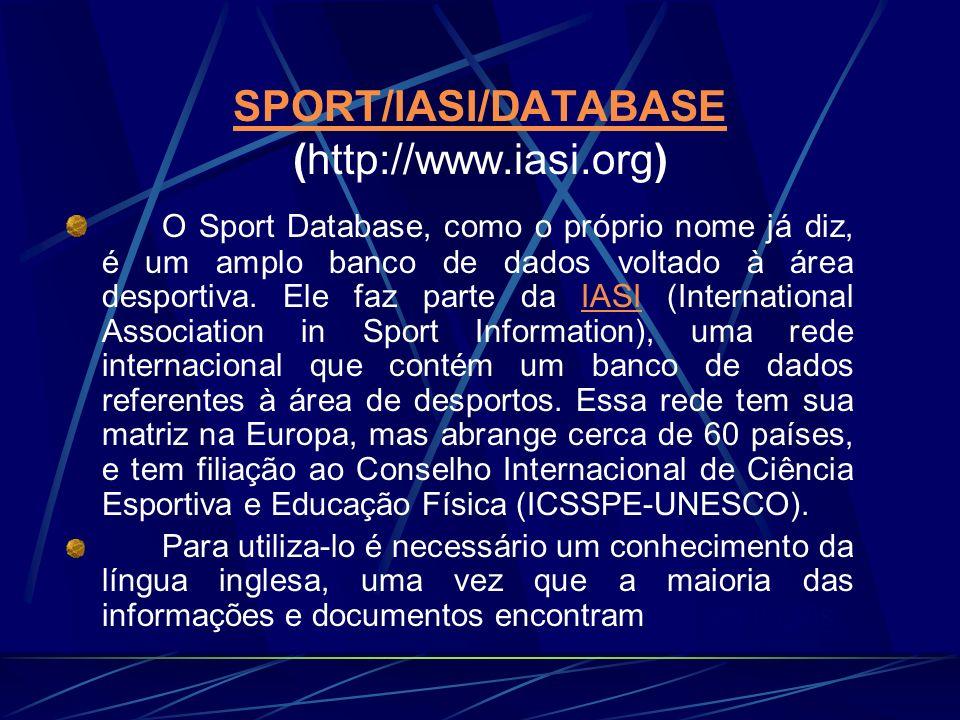 SPORT/IASI/DATABASE SPORT/IASI/DATABASE (http://www.iasi.org) O Sport Database, como o próprio nome já diz, é um amplo banco de dados voltado à área d