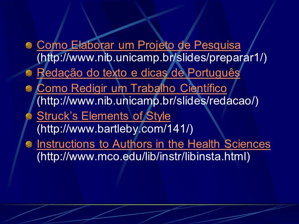 Como Elaborar um Projeto de Pesquisa Como Elaborar um Projeto de Pesquisa (http://www.nib.unicamp.br/slides/preparar1/) Redação do texto e dicas de Po