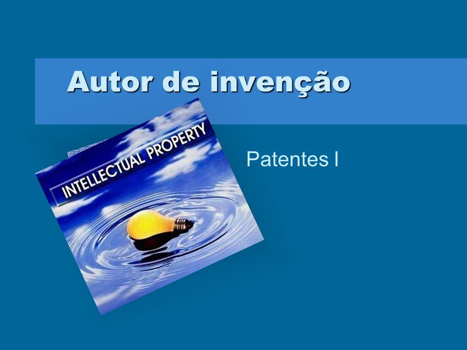 Autor de invenção Patentes I Insira o logotipo da empresa aqui Para inserir o logotipo da empresa neste slide No menu 'Inserir' Selecione 'Figura' Loc