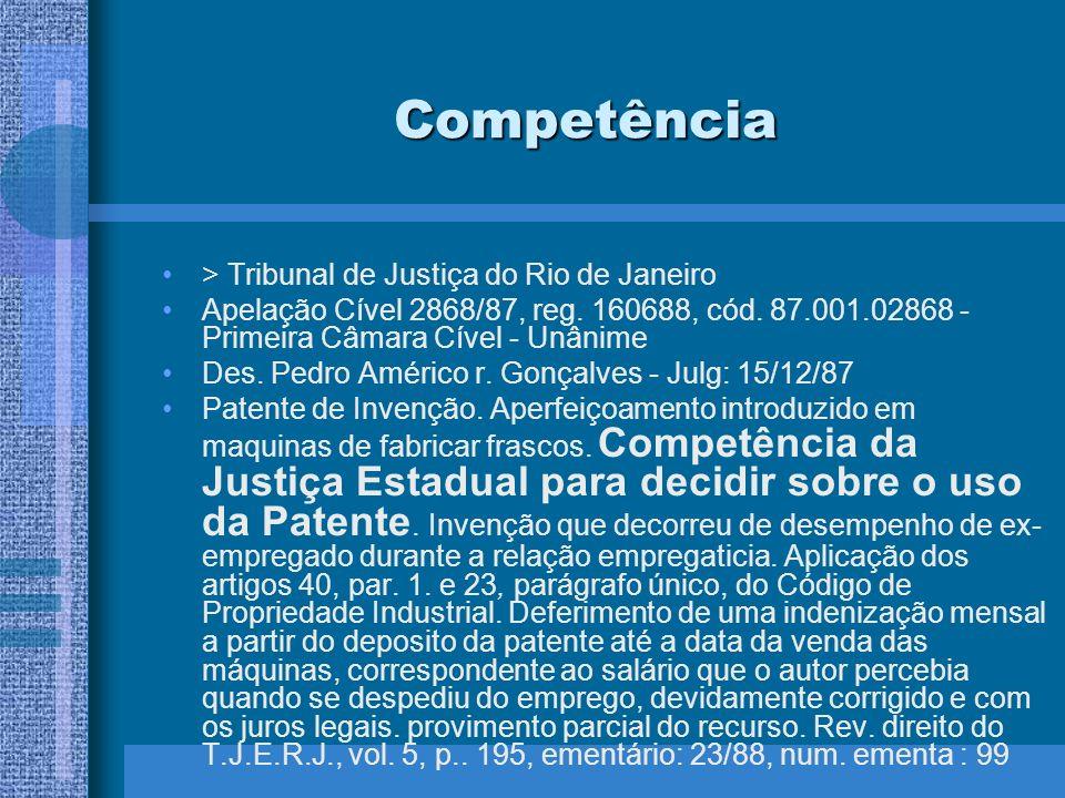Competência > Tribunal de Justiça do Rio de Janeiro Apelação Cível 2868/87, reg. 160688, cód. 87.001.02868 - Primeira Câmara Cível - Unânime Des. Pedr