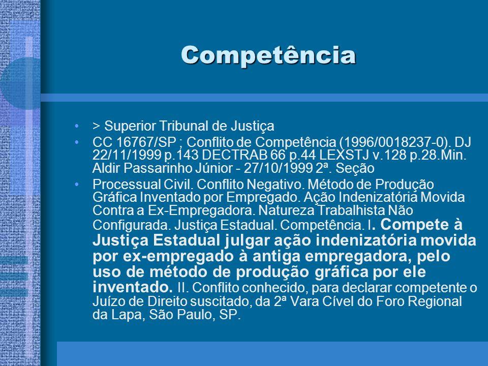 Competência > Superior Tribunal de Justiça CC 16767/SP ; Conflito de Competência (1996/0018237-0). DJ 22/11/1999 p.143 DECTRAB 66 p.44 LEXSTJ v.128 p.