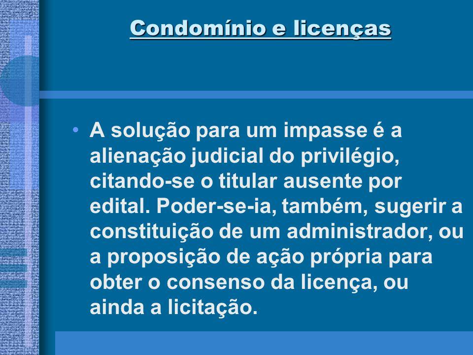 Condomínio e licenças São soluções que residiam igualmente no texto dos art.