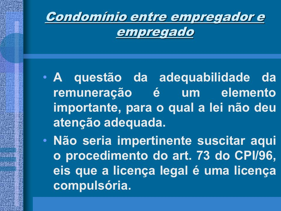 Condomínio entre empregador e empregado A questão da adequabilidade da remuneração é um elemento importante, para o qual a lei não deu atenção adequad