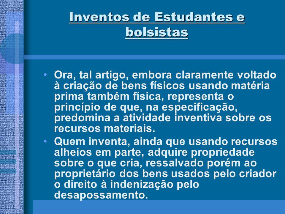 Inventos de Estudantes e bolsistas Ora, tal artigo, embora claramente voltado à criação de bens físicos usando matéria prima também física, representa