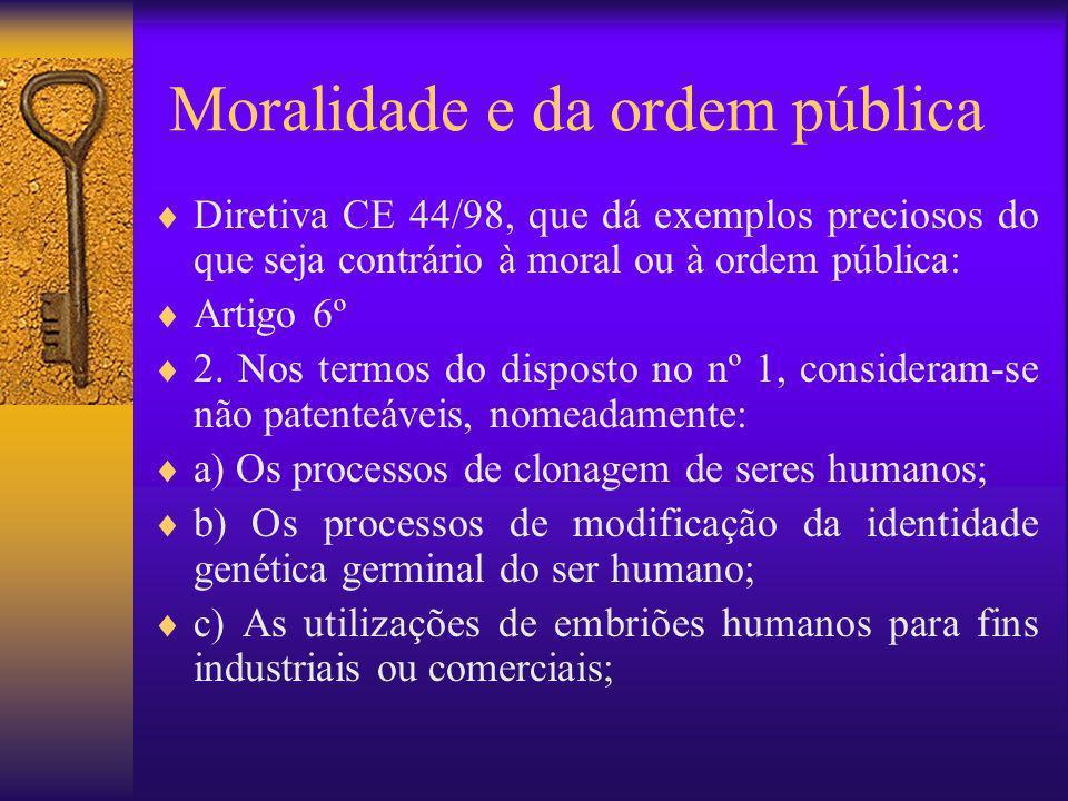 Moralidade e da ordem pública Diretiva CE 44/98, que dá exemplos preciosos do que seja contrário à moral ou à ordem pública: Artigo 6º 2. Nos termos d