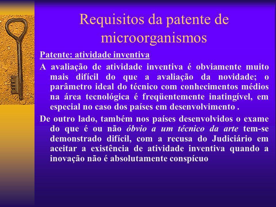 Requisitos da patente de microorganismos Patente: atividade inventiva A avaliação de atividade inventiva é obviamente muito mais difícil do que a aval