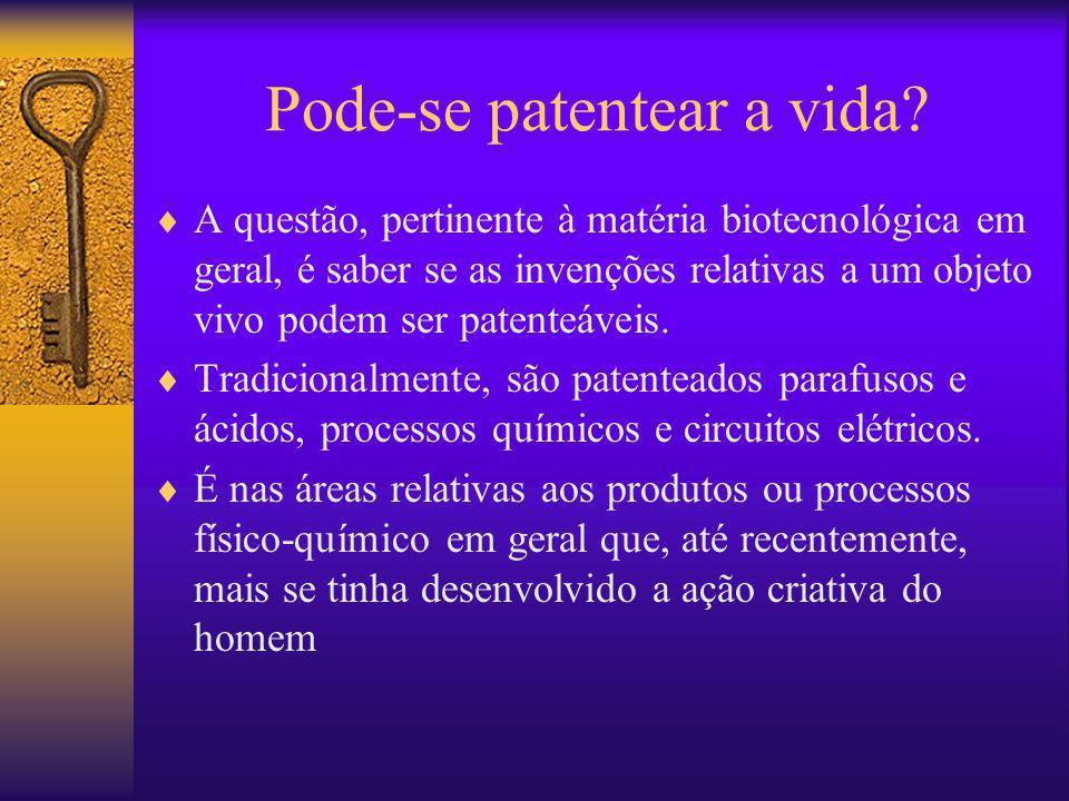 O patenteamento do ser humano Quanto ao homem em si mesmo, ou qualquer de suas partes,, o patenteamento é vedado pelo disposto no art.