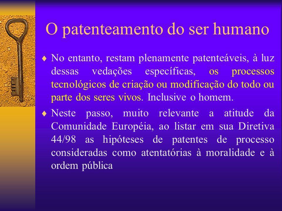 O patenteamento do ser humano No entanto, restam plenamente patenteáveis, à luz dessas vedações específicas, os processos tecnológicos de criação ou m
