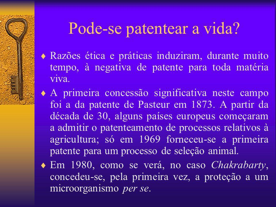 Pode-se patentear a vida? Razões ética e práticas induziram, durante muito tempo, à negativa de patente para toda matéria viva. A primeira concessão s
