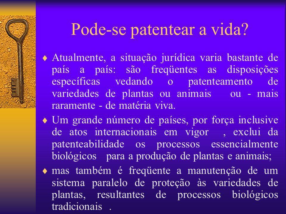 Pode-se patentear a vida? Atualmente, a situação jurídica varia bastante de país a país: são freqüentes as disposições específicas vedando o patenteam