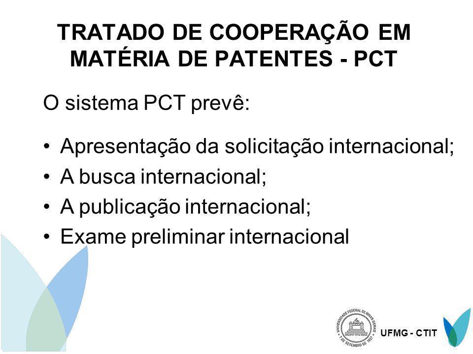 UFMG - CTIT TRATADO DE COOPERAÇÃO EM MATÉRIA DE PATENTES - PCT BUSCA INTERNACIONAL À escolha do depositante, a busca poderá ser realizada por uma das Autoridades Internacionais de Busca: Áustria (CHF 330) Austrália (AUD 1.600) Canadá (CAD 1.600) China (CNY 2.100) Estados Unidos (USD 1.800) Escritório Europeu de Patentes (EUR 1.700) Espanha (EUR 1.700) Finlândia (EUR 1.700) Japão (JPY 97.000) Coréia (KRW 225.000) Rússia (USD 500) Suécia (EUR 1.700)
