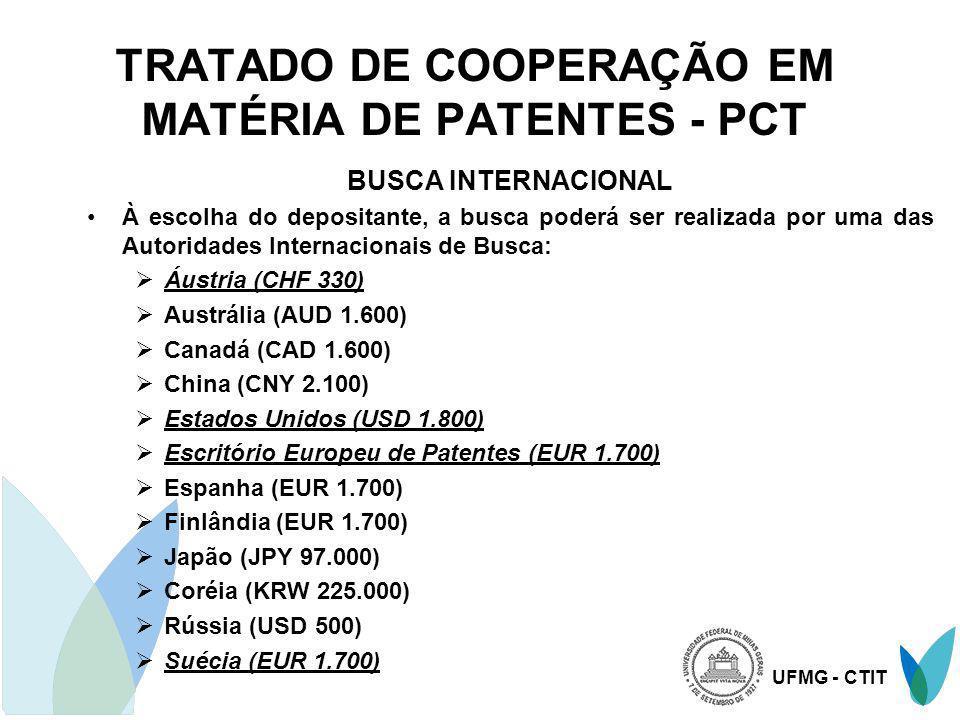 UFMG - CTIT TRATADO DE COOPERAÇÃO EM MATÉRIA DE PATENTES - PCT BUSCA INTERNACIONAL À escolha do depositante, a busca poderá ser realizada por uma das