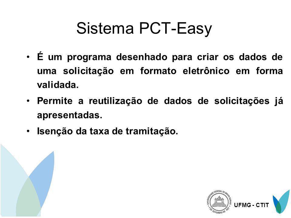 UFMG - CTIT Sistema PCT-Easy É um programa desenhado para criar os dados de uma solicitação em formato eletrônico em forma validada. Permite a reutili
