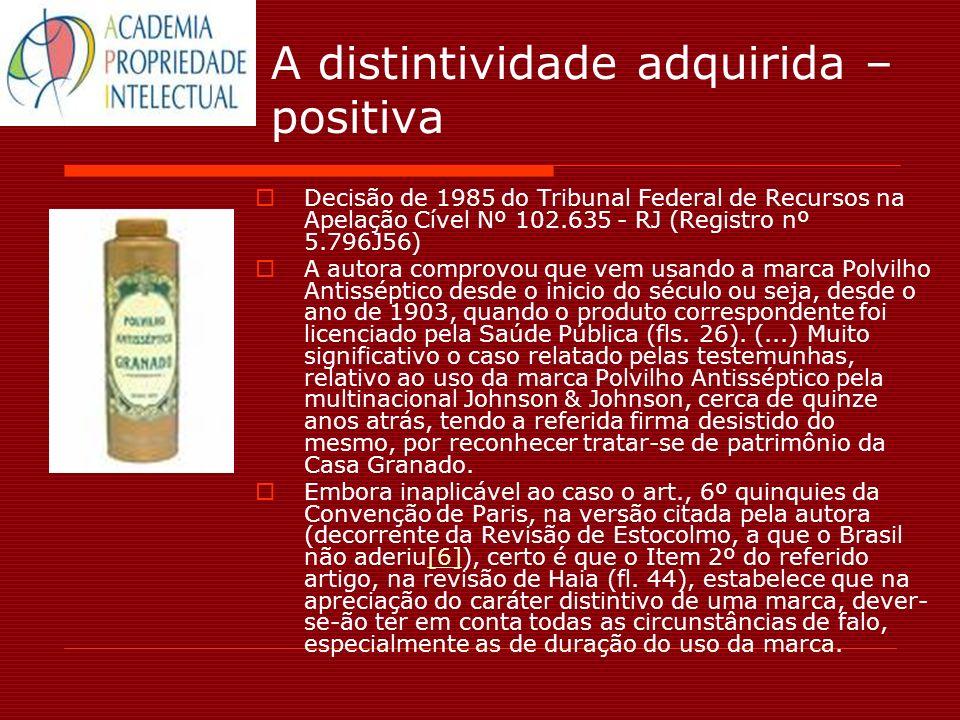 A distintividade adquirida – positiva Decisão de 1985 do Tribunal Federal de Recursos na Apelação Cível Nº 102.635 - RJ (Registro nº 5.796J56) A autor