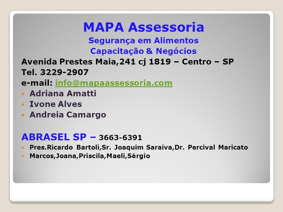 MAPA Assessoria Segurança em Alimentos Capacitação & Negócios Avenida Prestes Maia,241 cj 1819 – Centro – SP Tel. 3229-2907 e-mail: info@mapaassessori