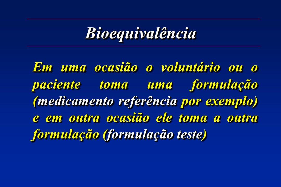 BioequivalênciaBioequivalência Em uma ocasião o voluntário ou o paciente toma uma formulação (medicamento referência por exemplo) e em outra ocasião e
