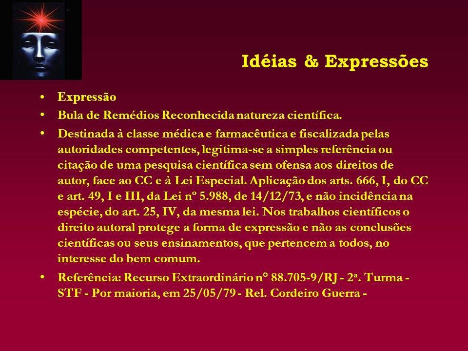 Idéias & Expressões Expressão The purpose of a product of mind is that people other than its author should understand it and make it the possession of their ideas, memory, thinking, etc.
