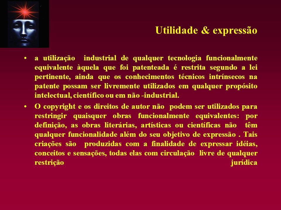 Utilidade & expressão a utilização industrial de qualquer tecnologia funcionalmente equivalente àquela que foi patenteada é restrita segundo a lei per