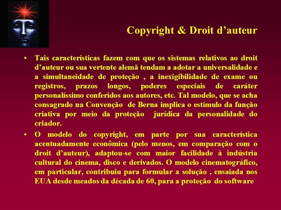 Copyright & Droit dauteur Tais características fazem com que os sistemas relativos ao droit dauteur ou sua vertente alemã tendam a adotar a universali