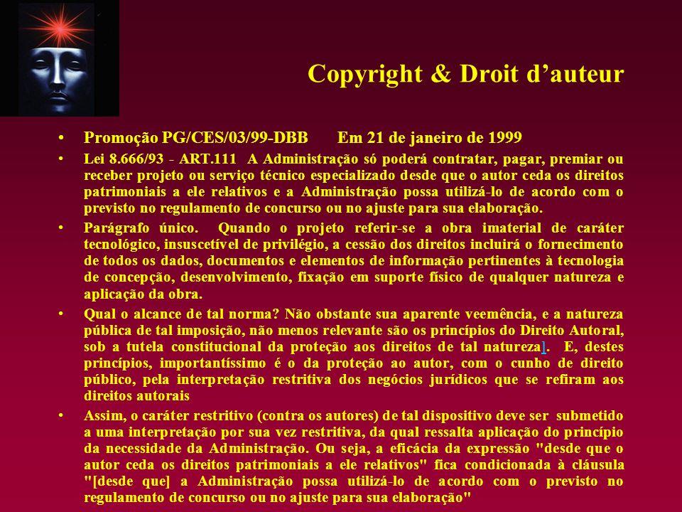 Copyright & Droit dauteur Promoção PG/CES/03/99-DBB Em 21 de janeiro de 1999 Lei 8.666/93 - ART.111 A Administração só poderá contratar, pagar, premia