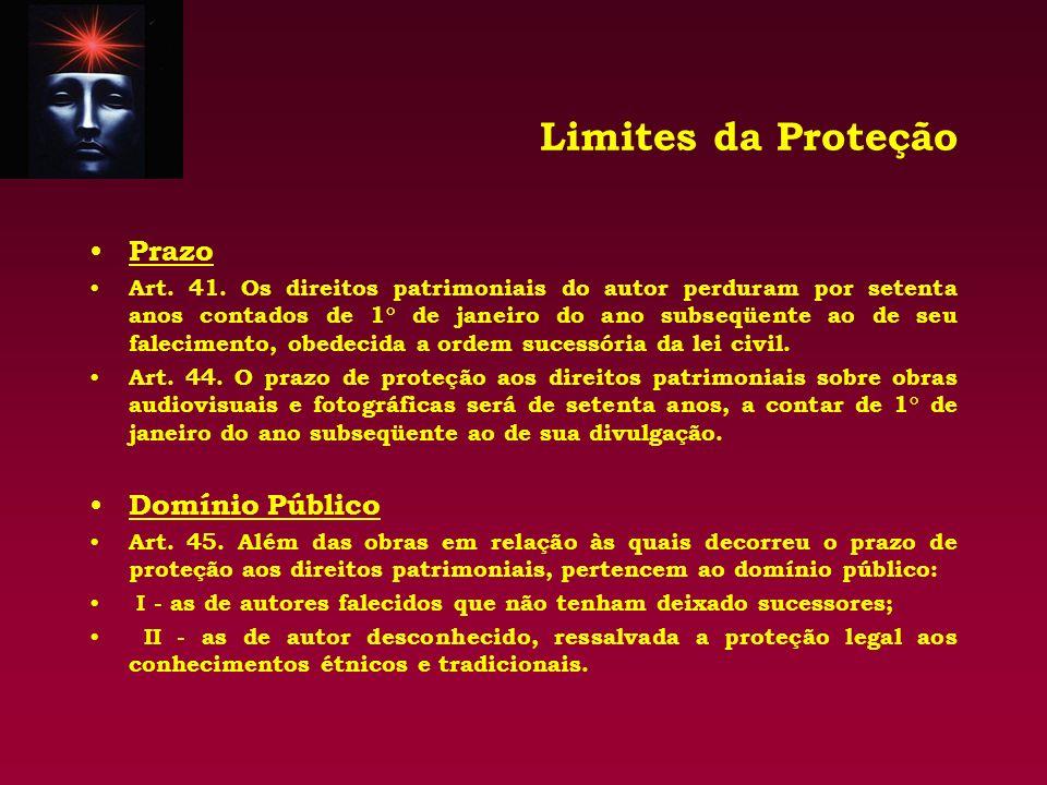 Limites da Proteção Prazo Art. 41. Os direitos patrimoniais do autor perduram por setenta anos contados de 1° de janeiro do ano subseqüente ao de seu
