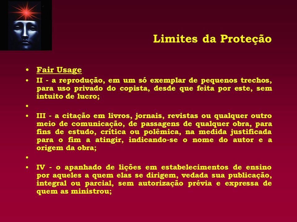 Limites da Proteção Fair Usage II - a reprodução, em um só exemplar de pequenos trechos, para uso privado do copista, desde que feita por este, sem in