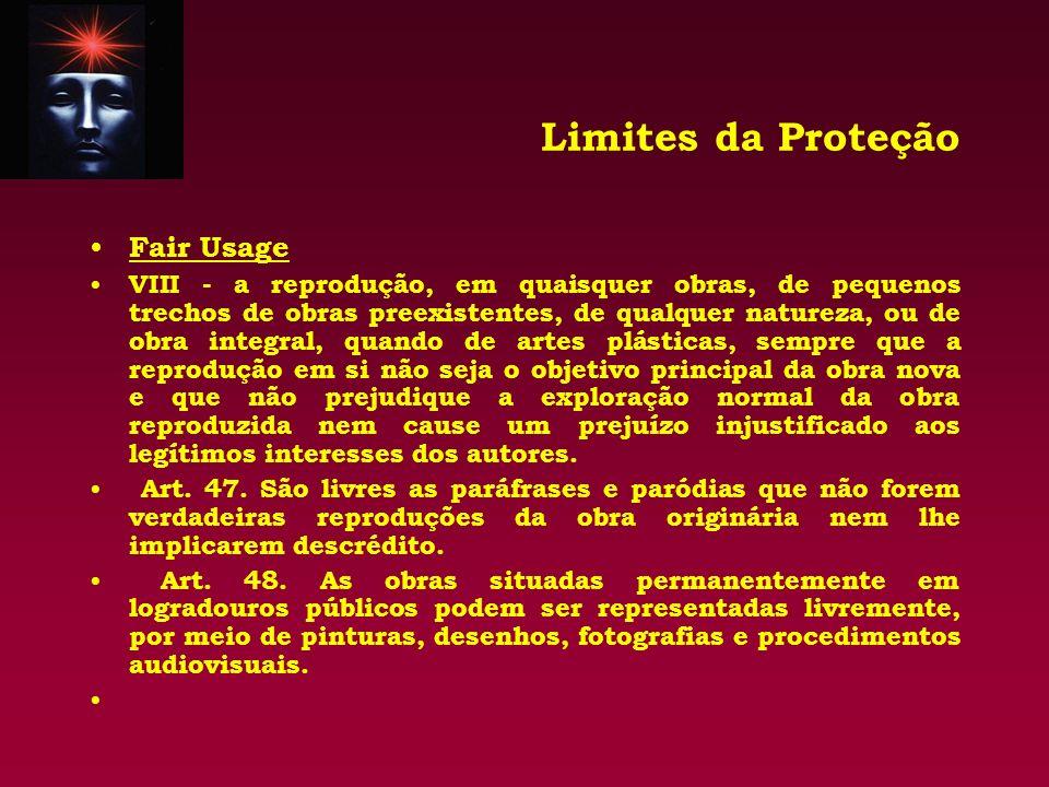 Limites da Proteção Fair Usage VIII - a reprodução, em quaisquer obras, de pequenos trechos de obras preexistentes, de qualquer natureza, ou de obra i
