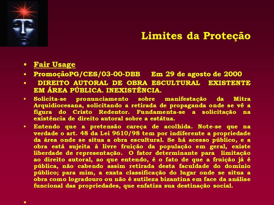 Limites da Proteção Fair Usage PromoçãoPG/CES/03-00-DBB Em 29 de agosto de 2000 DIREITO AUTORAL DE OBRA ESCULTURAL EXISTENTE EM ÁREA PÚBLICA. INEXISTÊ