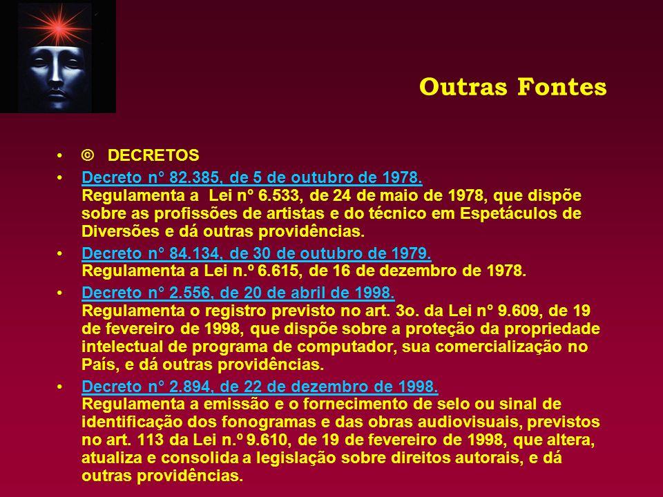 Outras Fontes © CONVENÇÕES INTERNACIONAIS Convenção de Berna Relativa à Proteção das Obras Literárias e Artísticas.