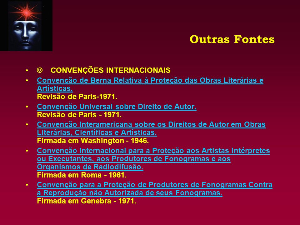 Outras Fontes © © TRATADOS INTERNACIONAIS Tratado sobre o Registro Internacional de Obras Audiovisuais.
