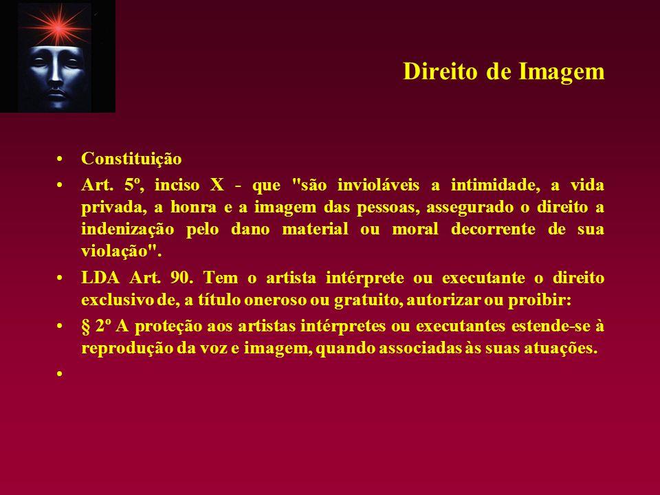 Direito de Imagem Constituição Art. 5º, inciso X - que