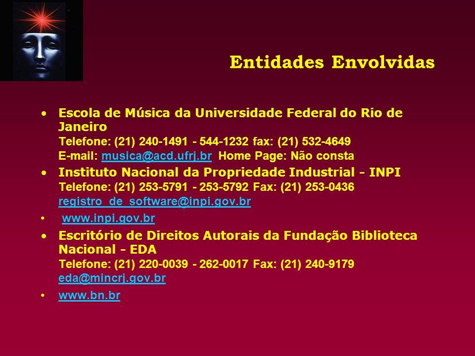 Entidades Envolvidas Escola de Música da Universidade Federal do Rio de Janeiro Telefone: (21) 240-1491 - 544-1232 fax: (21) 532-4649 E-mail: musica@a