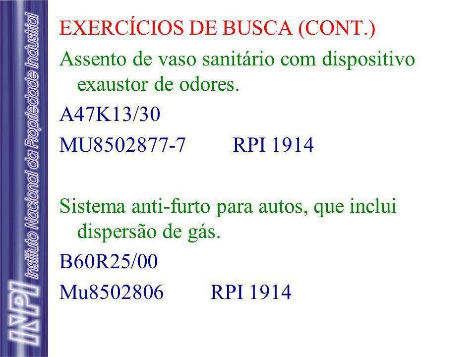 EXERCÍCIOS DE BUSCA (CONT.) Assento de vaso sanitário com dispositivo exaustor de odores. A47K13/30 MU8502877-7 RPI 1914 Sistema anti-furto para autos