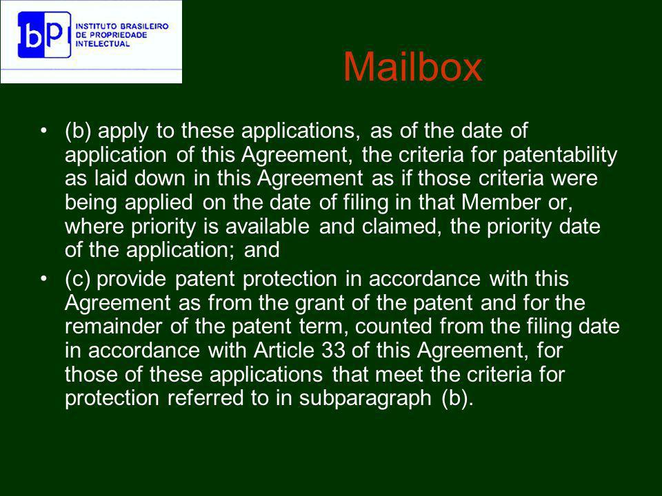Mailbox (b) apply to these applications, as of the date of application of this Agreement, the criteria for patentability as laid down in this Agreemen
