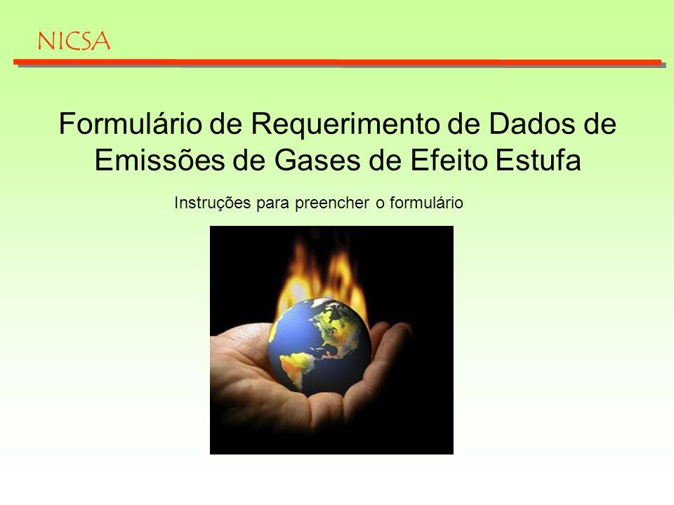 Questões iniciais O formulário de requerimento de dados sobre os Gases de Efeito Estufa tem como objetivo que os fornecedores da Nicsa informem os dados sobre as emissões produzidas durante o serviço prestado, para que possamos elaborar um Inventário de Emissões de Gases de Efeito Estufa nas empresas que pertencem à Abengoa.