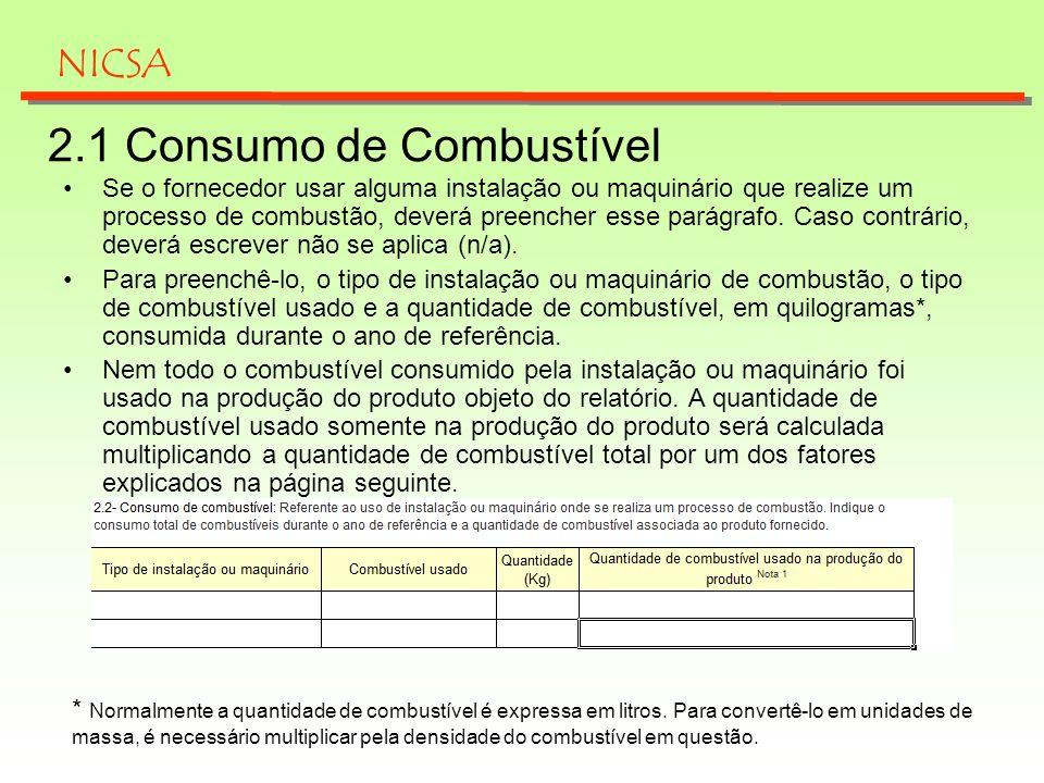 2.1 Consumo de Combustível Se o fornecedor usar alguma instalação ou maquinário que realize um processo de combustão, deverá preencher esse parágrafo.