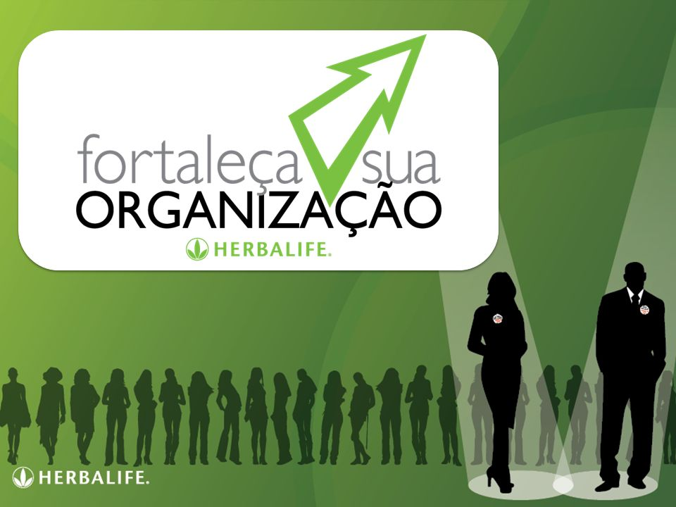 Programa de Incentivo Herbalife: FORTALEÇA SUA ORGANIZAÇÃO